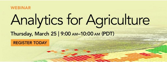 Analytics for Agriculture: Thursday, March 25 9:00am - 10:00am (PDT) - Register Today