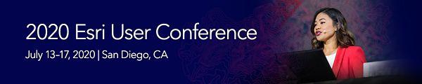 2020 Esri User Conference | July 13-17, 2020 | San Diego, CA
